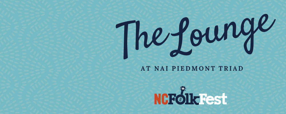 2019 N.C. Folk Festival Adds New Exclusive VIP Fundraising Event: The Lounge at NAI Piedmont Triad