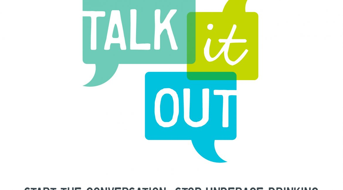 Talk It Out: Start The Conversation. Stop Underage Drinking.
